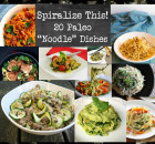 "Spiralize This!! 20 Paleo ""Noodle"" Dishes (paleo pasta)"