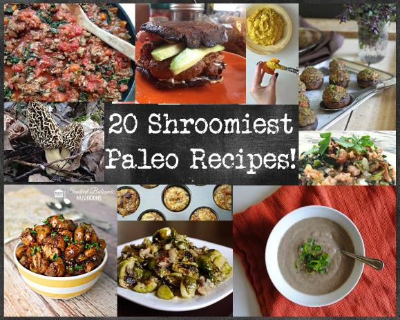 20 Shroomiest Paleo Recipes (mushroom recipes)