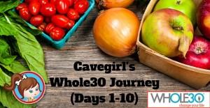 Cavegirl'sWhole30Days 1-10