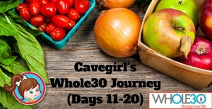 Cavegirl'sWhole30Days 11-20