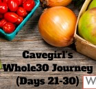 Cavegirl's Whole30 Journey (Meal Plan, Days 21-30)