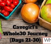 Cavegirl's Whole30 Journey (Meal Plan, Days 21-30)