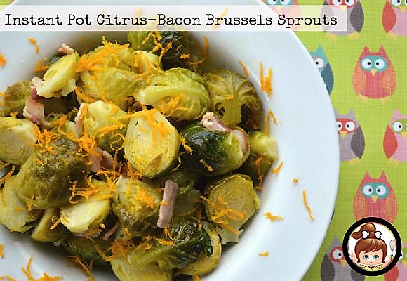 Instant Pot Citrus-Bacon Brussels Sprouts #instantpot #cavegirlcuisine